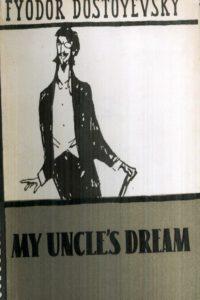 1959_My Uncles's Dream_Fyodor Dostoyevsky