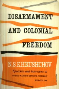 1961_Disarmament and Colonial Freedom_N.S. Khrushchov