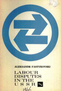 1966_Labour Disputes in the USSR_Aleksandr Fastykovski