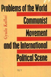 1967_Problems of the World Communist Movement_Gyula Kallai