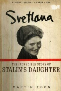 1967_Svetlana_Stalin's Daughter_Martin Ebon