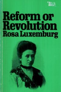 1970_Reform or Revolution_Rosa Luxemburg_1899