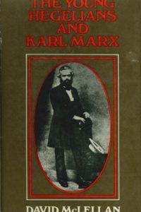 1970_The Young Hegelians and Karl Marx_David McLellan