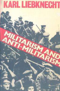 1973_Militarism & Anti-Militarism_Karl Liebknect