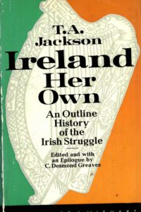 1976_Ireland Her Own_An Outline of the Irish Struggle_T.A._Jackson