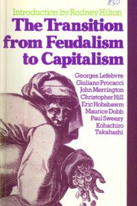 1976_The Transition from Feudalism to Capitalism_Debate_Compilation