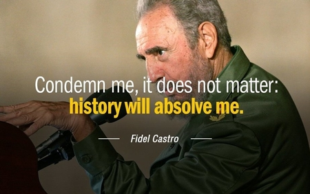rsz_1quotation-fidel-castro-condemn-me-it-does-not-matter-history-will-absolve-me-84-7-0733