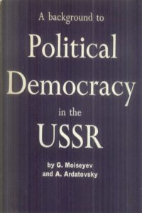 1965_A Background_Political Democracy_USSR_G Moiseyev & A Ardatovsky